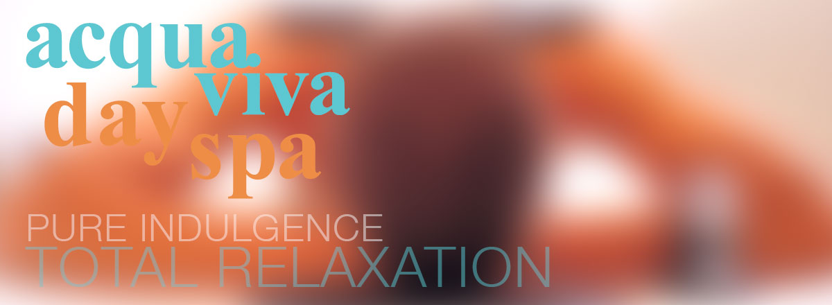 Acqua Viva Day Spa - pure indulgence - total relaxation